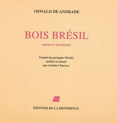 Bois Brésil : poésie et manifeste