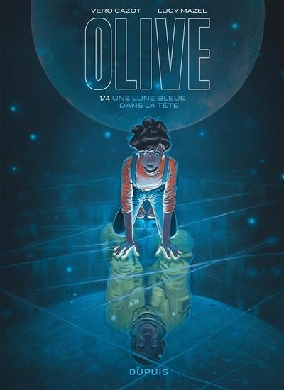 Olive, Une lune bleue dans la tête, Vol. 1