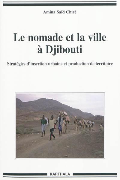 Le nomade et la ville à Djibouti