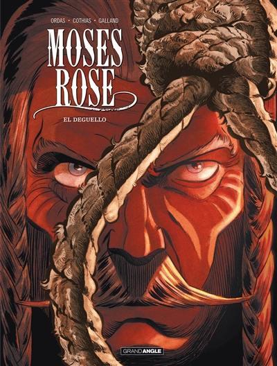 Moses Rose. Volume 3, El deguello