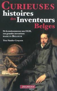 Curieuses histoires des inventeurs belges