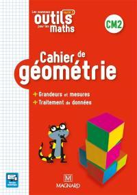 Les nouveaux outils pour les maths CM2, cycle 3 : cahier de géométrie : + grandeurs et mesures + traitement de données