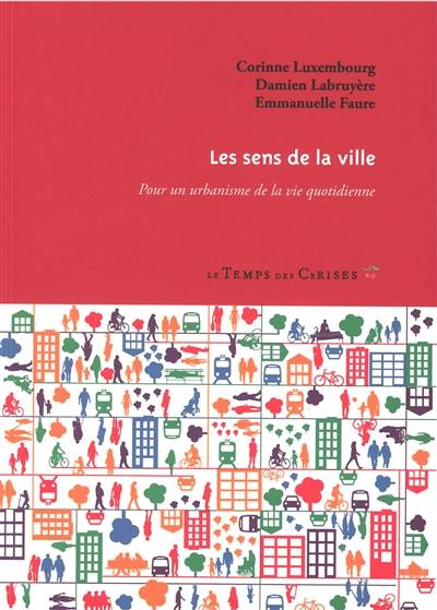 Les sens de la ville : pour un urbanisme de la vie quotidienne