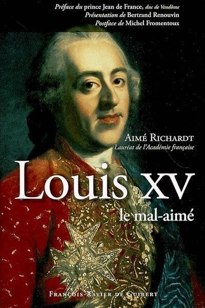 Louis XV, le mal-aimé