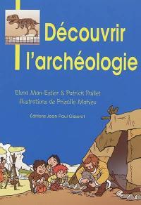 Découvrir l'archéologie