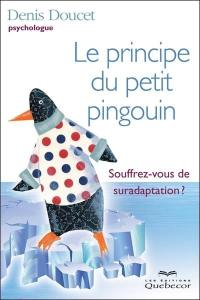 Le principe du petit pingouin : souffrez-vous de suradaptation?