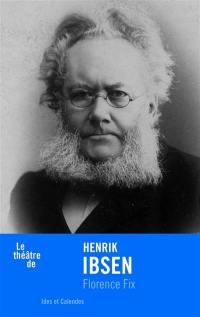 Le théâtre de Henrik Ibsen