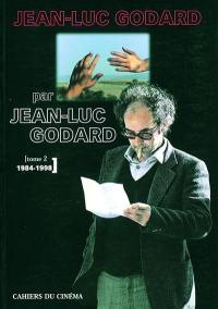 Jean-Luc Godard par Jean-Luc Godard. Volume 2, 1984-1998