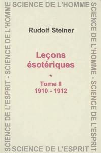 Contenus des leçons ésotériques transcrits par des participants. Volume 2, 1910-1912