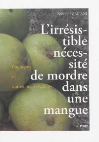 L'irrésistible nécessité de mordre dans une mangue