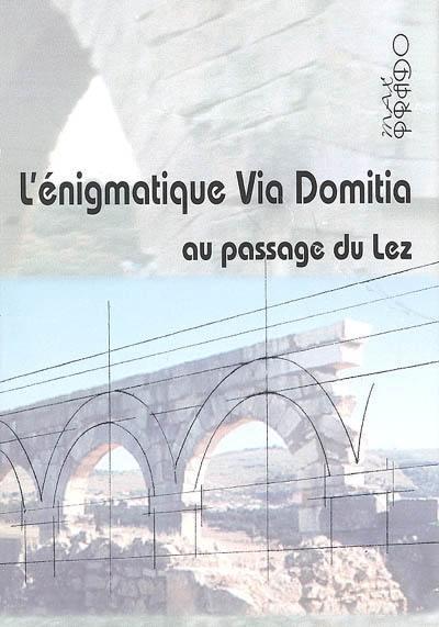 L'énigmatique Via Domitia au passage du Lez