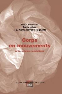 Corps en mouvements : arts, médias, médiations