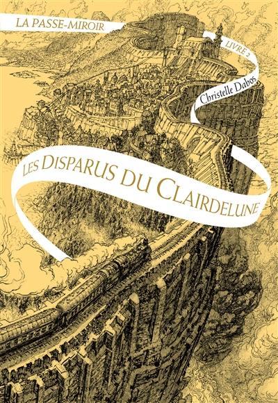 La passe-miroir, Les disparus du Clairdelune, Vol. 2
