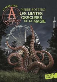 A comme Association. Volume 2, Les limites obscures de la magie