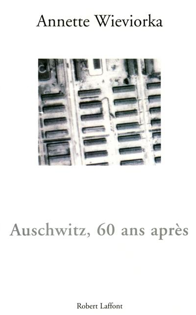 Auschwitz, soixante ans après