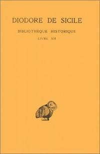 Bibliothèque historique. Volume 7, Livre XII