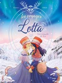 Les voyages de Lotta. Volume 1, Les renards de feu