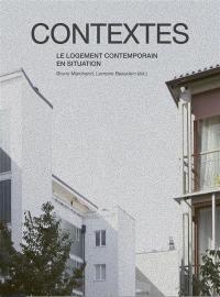 Contextes : le logement contemporain en situation
