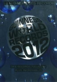 Le mondial des records 2012 = Guinness world records 2012