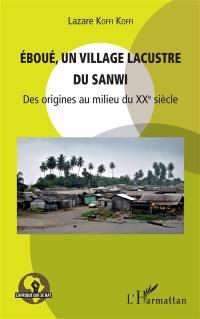 Eboué, un village lacustre du Sanwi
