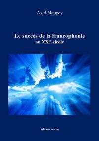 Le succès de la francophonie au XXIe siècle