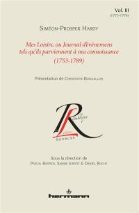 Mes loisirs ou Journal d'événemens tels qu'ils parviennent à ma connoissance : 1753-1789. Vol. 3. 1773-1774