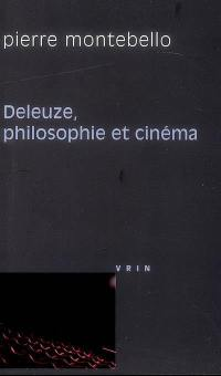 Deleuze, philosophie et cinéma