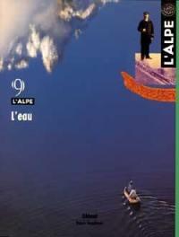 Alpe (L'). n° 9, L'eau