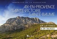 Aix-en-Provence, Sainte-Victoire, Sainte-Baume