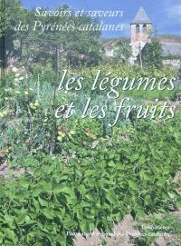 Savoirs et saveurs des Pyrénées catalanes. Volume 2, Les légumes et les fruits
