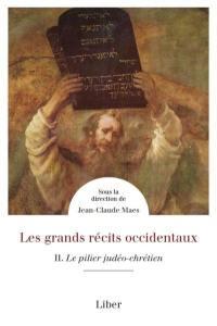 Les grands récits occidentaux. Volume 2, Le pilier judéo-chrétien
