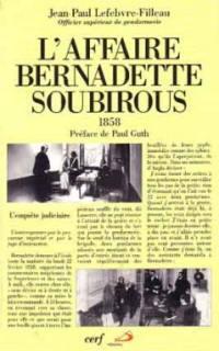 L'affaire Bernadette Soubirous