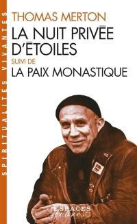 La nuit privée d'étoiles; Suivi de La paix monastique