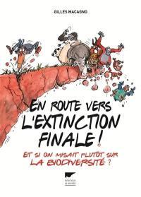 En route vers l'extinction finale !