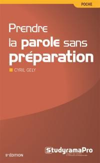 Prendre la parole sans préparation