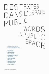 Des textes dans l'espace public = Words in public space