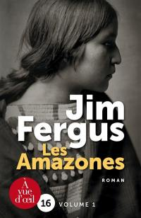Mille femmes blanches. Volume 3, Les Amazones