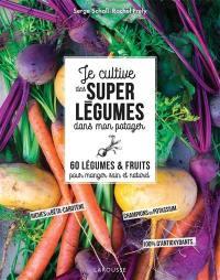 Je cultive des super légumes dans mon potager