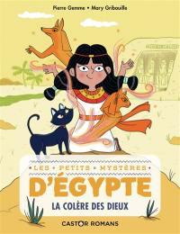Les petits mystères d'Egypte. Volume 1, La colère des dieux