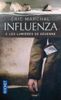 Influenza. Volume 2, Les lumières de Géhenne