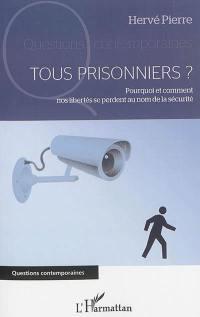 Tous prisonniers ?