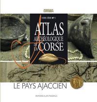 Atlas archéologique de la Corse. Volume 1, Le pays ajaccien