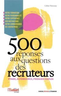 500 réponses aux questions des recruteurs