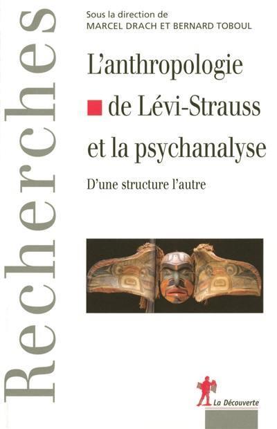 L'anthropologie de Claude Lévi-Strauss et la psychanalyse