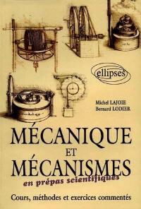 Mécanique et mécanismes en prépas scientifiques