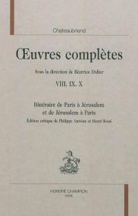 Oeuvres complètes. Volume 8-9-10, Itinéraire de Paris à Jérusalem et de Jérusalem à Paris