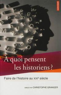A quoi pensent les historiens ?