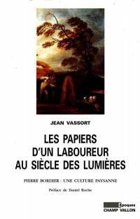Les papiers d'un laboureur au siècle des lumières : Pierre Bordier
