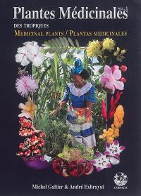 Plantes médicinales des tropiques. Volume 1,