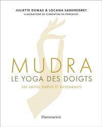 Mudra, le yoga des doigts